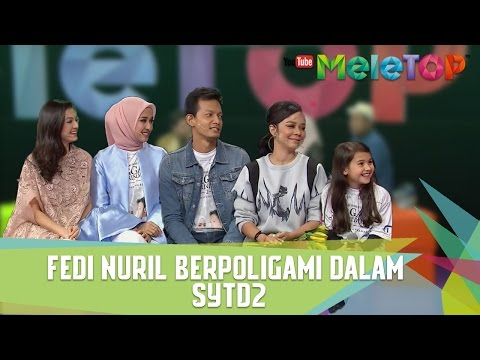 Fedi Nuril Berpoligami dalam SYTD 2 - MeleTOP Episod 225 [21.2.2017]