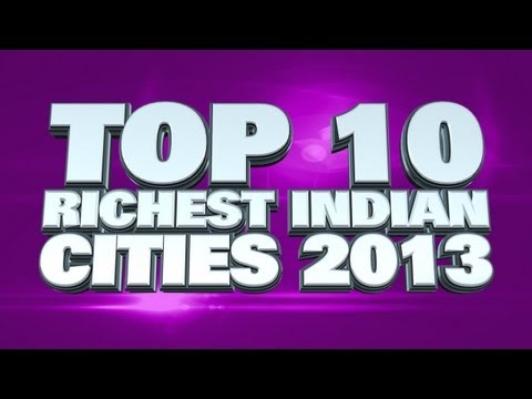 Top 10 Richest Cities In India 2013