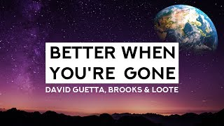 David Guetta Brooks Loote Better When You 39 Re Gone