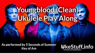 Youngblood (Clean) Ukulele Play Along