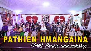 PATHIEN HMANGAINA | TPMS, Praise and worship (ICI)