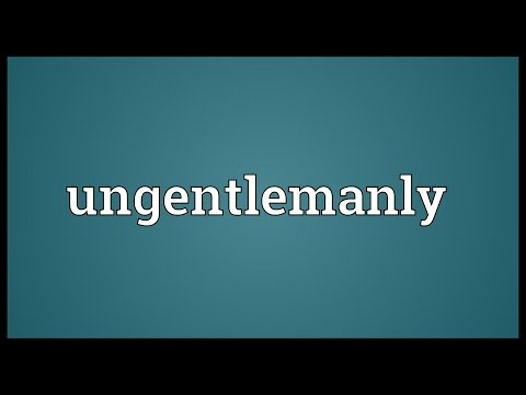 Header of ungentlemanly
