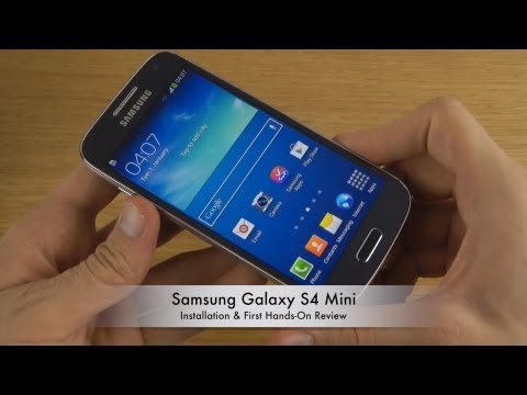 Samsung Galaxy S4 Mini - Installation & First Hands On Review