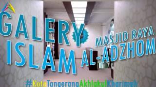 #16 | Galery Islam - Masjid Raya Al-adzhom | Kota Tangerang | #erwinsfn