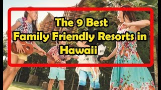 Family Vacation Oahu Hawaii July Youtube - The 9 best family friendly resorts in hawaii