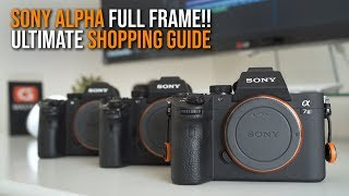 ULTIMATE BUYING GUIDE Sony Full Frame Camera - a7II a7RII a7SII a7III a7RIII a9