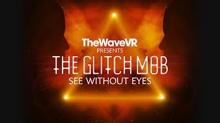 TheWaveVR Presents The Glitch Mob
