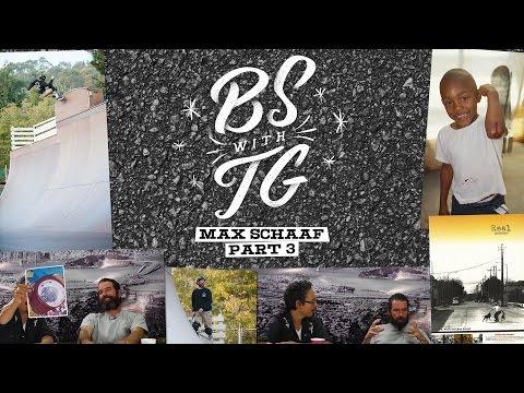 BS with TG : Max Schaaf Episode 3 Part 3