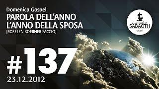 23 Dicembre 2012 - La Parola dell'anno: L'anno della Sposa - Pastore Roselen Faccio