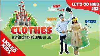 Bé học tiếng Anh về Trang phục - Clothes |[Trọn bộ 20 chủ đề từ vựng sách Let's go] [Lioleo Kids]