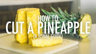 HOW TO CUT A PINEAPPLE (the easy way) - A Visual Guide