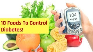 Top 10 Foods To Control Diabetes | Diabetic Diet Food | HealthyFit