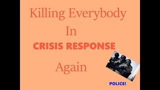 "Crisis Response Episode 2 ""Time For Jail""!"