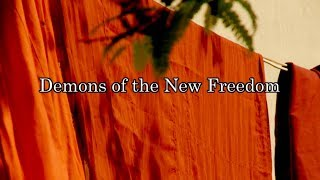 Demons of the New Freedom