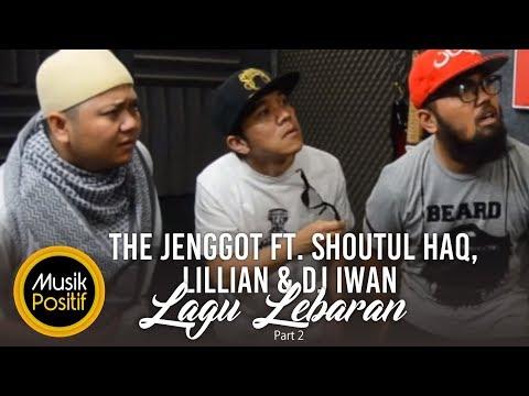 The Jenggot ft Shoutul Haq, Lilian & DJ Iwan - Lagu Lebaran Part 2