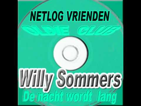 Willy Sommers -  De nacht  wordt lang