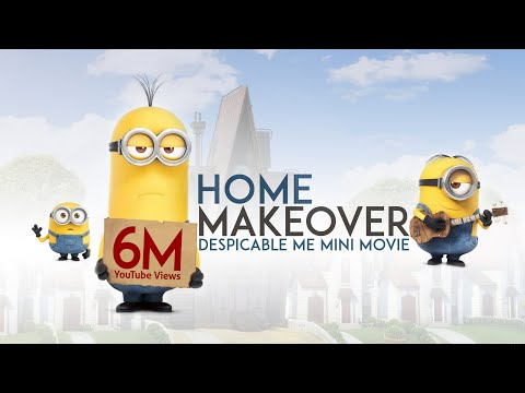 Despicable Me - Home Makeover Music Videos