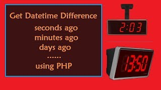 Get Date/Time Difference in seconds/minutes/hours ago using PHP