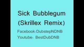 Sick Bubblegum (Skrillex REMIX) Download link