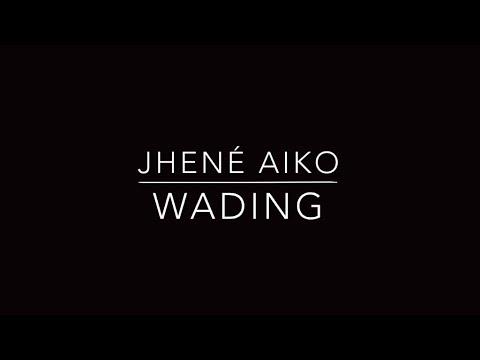Jhené Aiko - Wading w/ Lyrics
