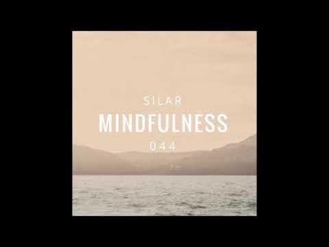 Silar - Mindfulness Episode 44