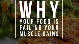 EP. 33 - Why Your Food is Failing Your Muscle Gains