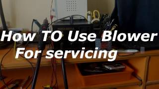 How to Use blower for Mobile servicing