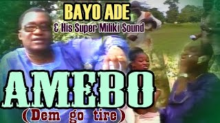 AMEBO (Dem Go Tire) Full Album by BAYO ADE - Afro Juju Music