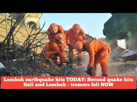 BREAKING NEWS!!Lombok earthquake hits TODAY: Second quake hits Bali and Lombok - tremors felt NOW