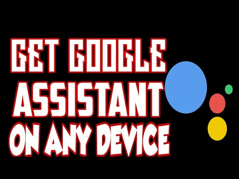 HOW TO GET GOOGLE ASSISTANT ON ANY DEVICE | GET GOOGLE ASSISTANT ON LOLIPOP