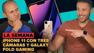 Rumores del Galaxy Fold gaming y el iPhone 11 triple cámara