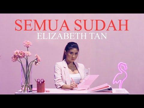 Download Elizabeth Tan - Semua Sudah    Mp4 baru