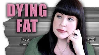 Dying Fat: Your Funeral Options
