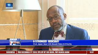 New CJN Should Make Stronger Judiciary A Priority - Prof Ajayi