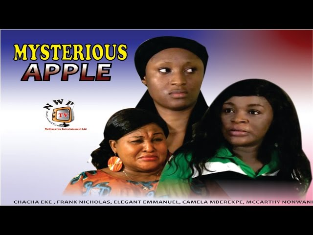 Mysterious Apple   - 2015 Latest Nigerian Nollywood Movie