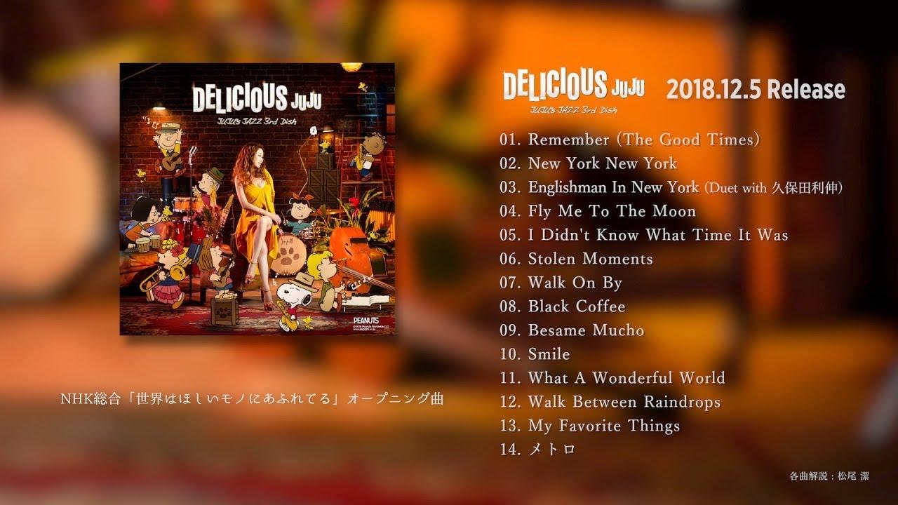 JUJU - 新譜「DELICIOUS ~JUJU's JAZZ 3rd Dish~」2018年12月5日発売予定 JAZZアルバム「DELICIOUS」シリーズ第三弾 全曲ダイジェストムービーを公開 thm Music info Clip