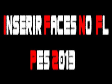 Tutorial - Colocar Faces .bin No Rumo ao Estrelato PES 2013 - TPG