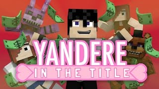 "♪ ""Yandere In The Title"" - Minecraft Song & Animation"