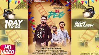 1 Day To Go | 2 2 Peg | Goldy Desi Crew | Parmish Verma | New Punjabi Song 2018