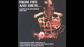 Sousa 34 The Thunderer 34 Recorded 1896 34 The President 39 S Own 34 U S Marine Band