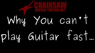 Top 5 Reasons You Can't Play Guitar Fast