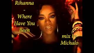 Rihanna - Where Have You Been (mix 2013)