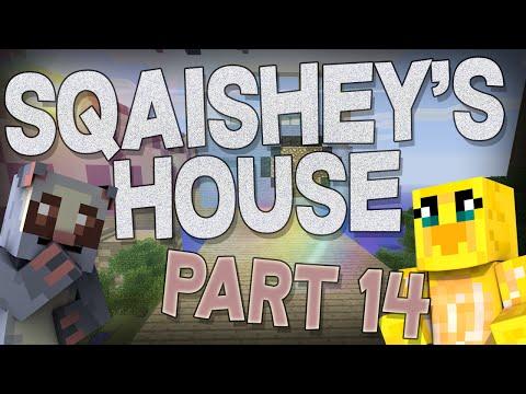 Sqaishey's House - Episode 14