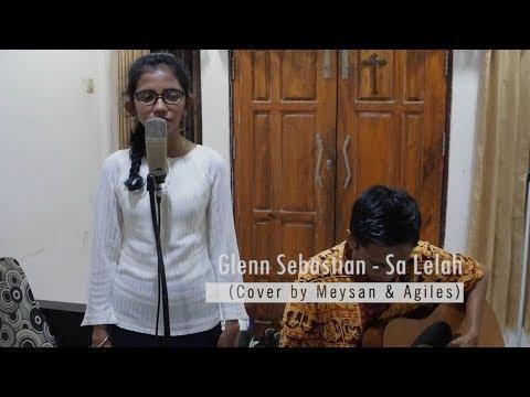 Glenn Sebastian - Sa Lelah (Cover By Meysan & Agiles)