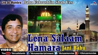 Lena Salaam Hamara | Jani Babu | Live At Mumbra | Baba Fakruddin Shah Urs