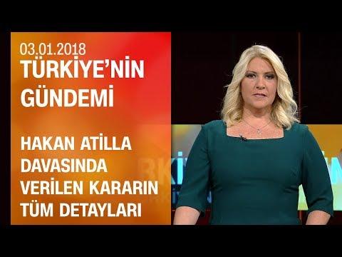 Hakan Atilla davasında verilen kararın tüm detayları - Türkiye'nin Gündemi 03.01.2018 Çarşamba