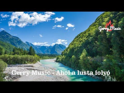 Gerry Music - Ahol a lusta folyó