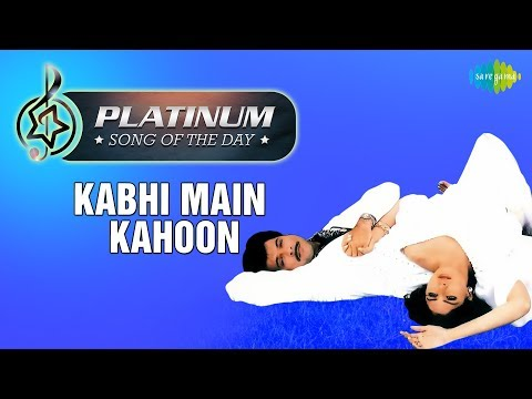 Platinum song of the day | Kabhi Main Kahoon | 11th January | R J Ruchi
