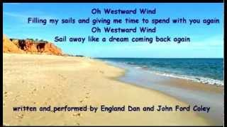 Watch England Dan  John Ford Coley Westward Wind video