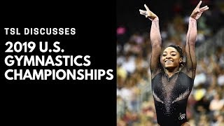 TSL Discusses the 2019 U.S. Gymnastics Championships (Simone Biles Triple Double, Riley McCusker)